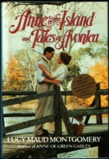Anne of the Island and Tales of Avonlea - L.M. Montgomery