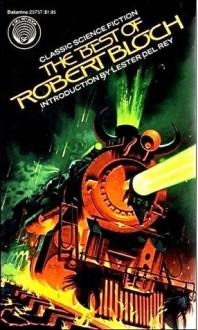 The Best of Robert Bloch - Robert Bloch, Lester del Rey