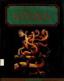 The Hydra (Monsters of Mythology) - Bernard Evslin