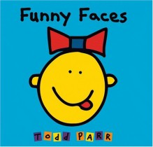 Funny Faces - Todd Parr