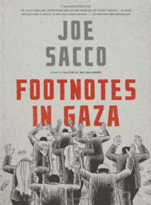 Footnotes in Gaza - Joe Sacco