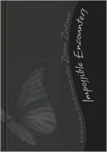 Impossible Encounters: A Mosaic Novel - Zoran Živković, Alice Copple-Tošić