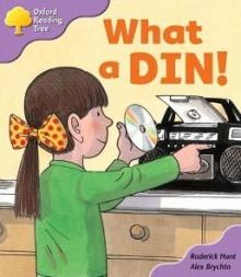 What A Din! - Roderick Hunt, Alex Brychta
