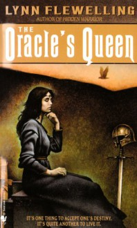 The Oracle's Queen - Lynn Flewelling