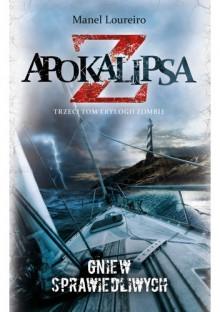 Apokalipsa Z: Gniew sprawiedliwych - Manel Loureiro