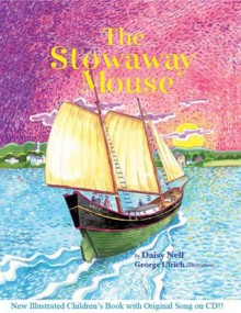 The Stowaway Mouse - Daisy Nell, George Ulrich
