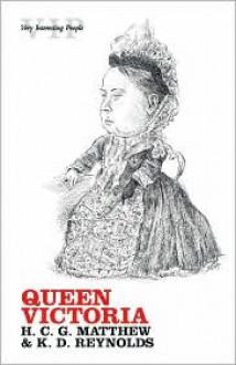 Queen Victoria - K. D. Reynolds,H.C.G. Matthew