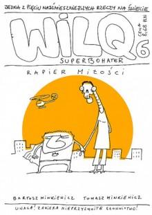 Wilq Superbohater: Rapier miłości - Tomasz Minkiewicz, Bartosz Minkiewicz