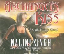 Archangel's Kiss - Nalini Singh,Justine Eyre