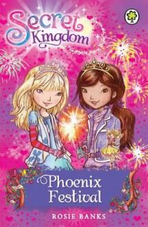 Secret Kingdom: 16: Phoenix Festival - Rosie Banks