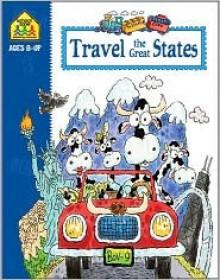 Travel the Great States - School Zone Publishing Company, Sara Jo Schwartz