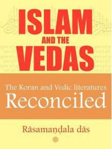 Islam and the Vedas - Rasamandala Das