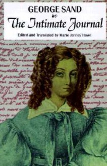The Intimate Journal - George Sand, Marie J. Howe