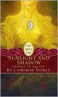 """Sunlight and Shadow: A Retelling of """"The Magic Flute"""" (Once Upon a Time) - Cameron Dokey"""