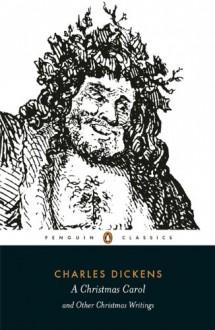 A Christmas Carol and Other Christmas Writings - Charles Dickens,Michael Slater