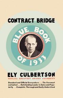 Contract Bridge Blue Book of 1933 - Ely Culbertson, Sam Sloan