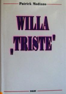 """Willa """"Triste"""" - Patrick Modiano"""
