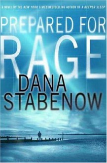 Prepared For Rage - Dana Stabenow