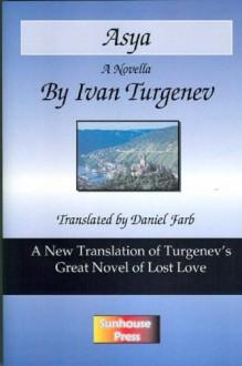 Asya: A New Translation of Turgenev's Great Novel of Lost Love - Ivan Turgenev