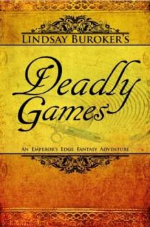 Deadly Games (The Emperor's Edge #3) - Lindsay Buroker