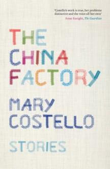 The China Factory - Mary Costello
