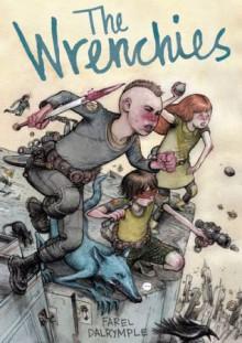 The Wrenchies - Farel Dalrymple