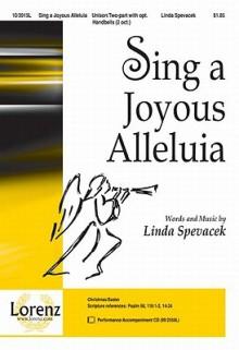 Sing a Joyous Alleluia - Linda Spevacek