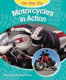 Motorcycles in Action - David Glover, Penny Glover