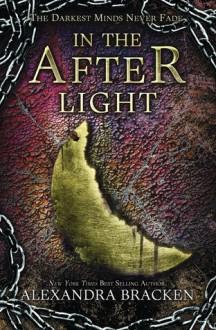 In the Afterlight - Alexandra Bracken