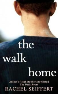 The Walk Home - Rachel Seiffert