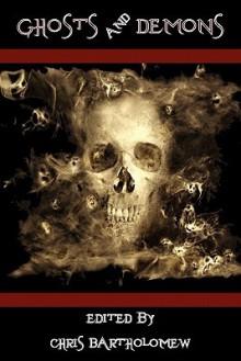 Ghosts And Demons - Chris Bartholomew, Jason Barney, Yolanda Sfetsos, Jason Andrew
