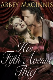His Fifth Avenue Thief - Abbey Macinnis