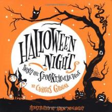 Halloween Night: Twenty-One Spooktacular Poems - Charles Ghigna, Adam McCauley