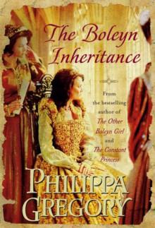 The Boleyn Inheritance - Philippa Gregory