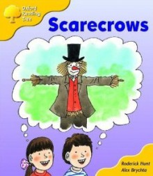 Scarecrows (Oxford Reading Tree: Stage 5: More Storybooks: Magic Key) - Roderick Hunt, Alex Brychta