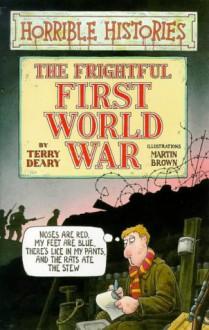 Esa Espantosa Primera Guerra Mundial/the Frightful First World War (Esa Horrible Historia) (Spanish Edition) - Terry Deary