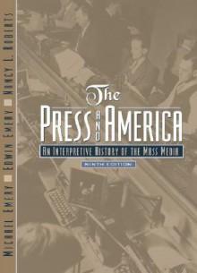 The Press And America: An Interpretive History Of The Mass Media - Michael Emery, Edwin Emery