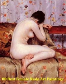 80 Best Female Nude Art Paintings (1752 - 1917) - Jacek Michalak, (1752 - 1917), Various Painters
