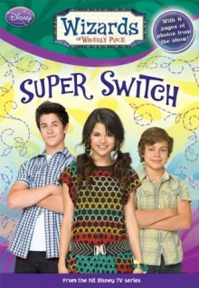 Super Switch! (Wizards of Waverly Place) - Heather Alexander