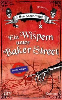 Ein Wispern unter Baker Street - Ben Aaronovitch,Christine Blum