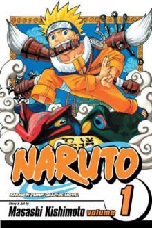 Naruto, Vol. 1: The Tests of the Ninja - Masashi Kishimoto