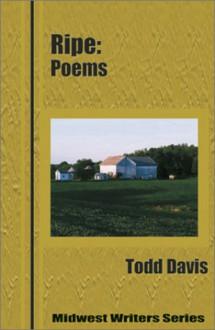 Ripe - Todd Davis
