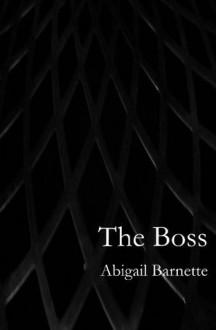 The Boss (The Boss, #1) - Abigail Barnette