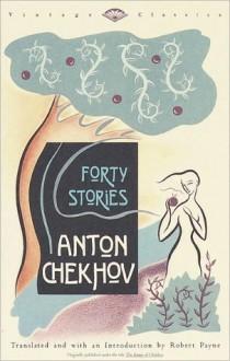 Forty Stories - Anton Chekhov, Pierre Stephen Robert Payne