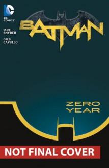 Batman, Vol. 4: Zero Year - Secret City - Scott Snyder,Greg Capullo