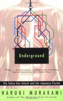 Underground: The Tokyo Gas Attack and the Japanese Psyche - Haruki Murakami, Alfred Birnbaum, Philip Gabriel