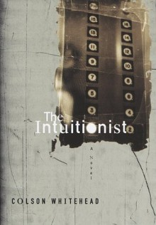 The Intuitionist - Colson Whitehead