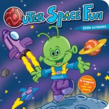 Little Scribbles: Outer Space Fun - Emma Less, Steve Harpster