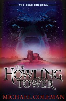 The Howling Tower (Bear Kingdom) - Michael Coleman