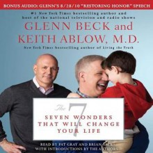 The 7: Seven Wonders That Will Change Your Life (Audio) - Glenn Beck, Keith Ablow, Pat Gray, Brian Sack
